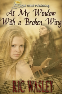 At My Window With A Broken Wing - Ric Wasley