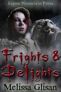 Frights & Delights by Melissa Glisan