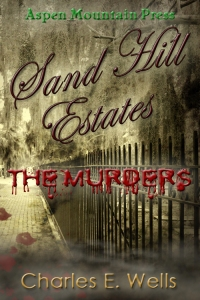 Sand Hill Estates - The Murders by Charles E. Wells