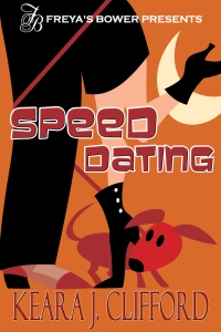 Speed Dating by Keara J. Clifford