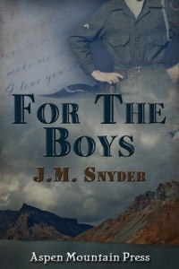 For The Boys by JM Snyder