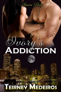 Ivory's Addiction by Teirney Medeiros
