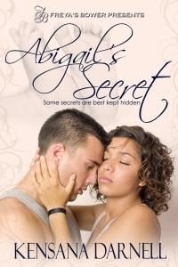 Abigail's Secret by Kensana Darnell