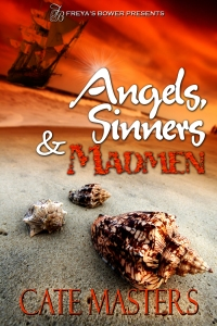 Angels, Sinners and Madmen by Cate Masters