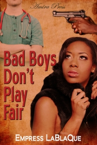 Bad Boys Don't Play Fair by Empress LaBlaQue