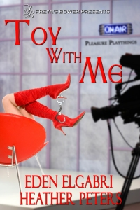 Toy With Me by Eden Elgabri and Heather Peters